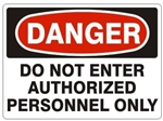 DANGER DO NOT ENTER AUTHORIZED PERSONNEL ONLY Sign - Choose 7 X 10 - 10 X 14, Self Adhesive Vinyl, Plastic or Aluminum