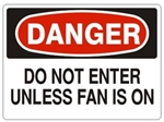 DANGER DO NOT ENTER UNLESS FAN IS ON Sign - Choose 7 X 10 - 10 X 14, Self Adhesive Vinyl, Plastic or Aluminum