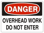 DANGER OVERHEAD WORK DO NOT ENTER Sign - Choose 7 X 10 - 10 X 14, Self Adhesive Vinyl, Plastic or Aluminum