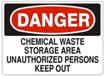 Danger Chemical Waste Storage Area Unauthorized Persons Keep Out Sign - Choose 7 X 10 - 10 X 14, Self Adhesive Vinyl, Plastic or Aluminum
