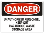 Danger Unauthorized Personnel Keep Out Hazardous Waste Storage Area Sign - Choose 7 X 10 - 10 X 14, Self Adhesive Vinyl, Plastic or Aluminum