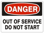 DANGER OUT OF SERVICE DO NOT START Sign - Choose 7 X 10 - 10 X 14, Pressure Sensitive Vinyl, Plastic or Aluminum.