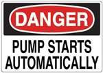 DANGER PUMP STARTS AUTOMATICALLY Sign - Choose 7 X 10 - 10 X 14, Pressure Sensitive Vinyl, Plastic or Aluminum.