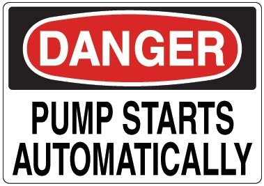 Danger Signs Pump Starts Automatically