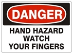 DANGER HAND HAZARD WATCH YOUR FINGERS Sign - Choose 7 X 10 - 10 X 14, Pressure Sensitive Vinyl, Plastic or Aluminum.