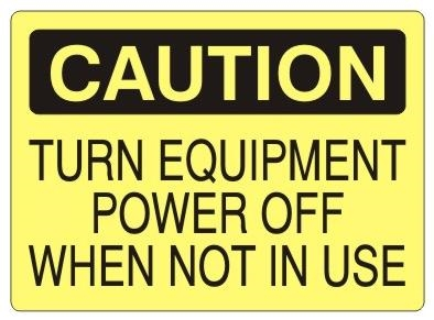 Caution Turn Power Off When Not In Use Safety Signs