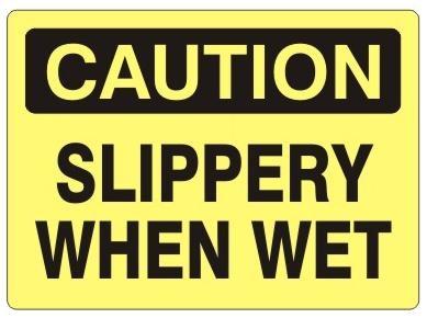 Osha Caution Slippery When Wet Safety Sign
