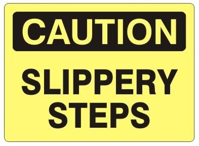 CAUTION SLIPPERY STEPS Sign   Choose 7 X 10   10 X 14, Self Adhesive