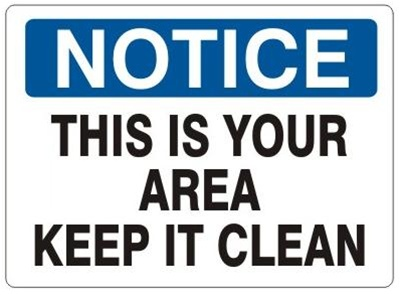 Safety NOTICE Sign - THIS IS YOUR AREA KEEP IT CLEAN