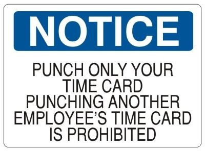 notice punching another employees time card is prohibited sign choose 7 x 10 10 - Time Card Punch