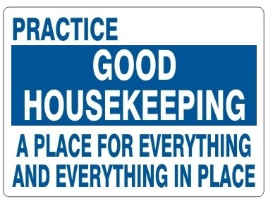 Practice Good Housekeeping A Place For Everything And