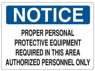 Notice Proper Personal Protective Equipment Required In