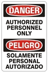 DANGER/PELIGRO AUTHORIZED PERSONNEL ONLY Bilingual Sign - Choose 10 X 14 - 14 X 20, Self Adhesive Vinyl, Plastic or Aluminum.