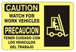CAUTION WATCH FOR WORK VEHICLES Bilingual Signs - Choose 10 X 14 - 14 X 20, Self Adhesive Vinyl, Plastic or Aluminum.