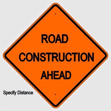 ROAD CONSTRUCTION AHEAD Sign - Safety Supply Warehouse