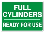 FULL CYLINDERS READY FOR USE Sign - Choose 7 X 10 - 10 X 14, Pressure Sensitive Vinyl, Plastic or Aluminum.