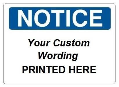 Custom NOTICE Safety Signs Online - Custom vinyl signs online