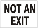 Black and White NOT AN EXIT Sign - Choose 7 X 10 - 10 X 14, Self Adhesive Vinyl, Plastic or Aluminum.