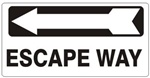 ESCAPE WAY arrow left Sign - Available 6.5 X 14 Self Adhesive Vinyl, Plastic and Aluminum.