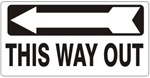 THIS WAY OUT arrow left Sign - Available 6.5 X 14 Self Adhesive Vinyl, Plastic and Aluminum.
