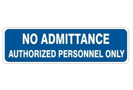 Authorized Personnel Only No Admittance Door Signs