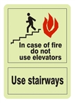 Glow in the Dark, In Case Of Fire Do Not Use Elevator, Use Stairs Sign - Choose 7 X 10 - 10 X 14, Self Adhesive Vinyl, Plastic or Aluminum.