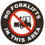 Non-Slip NO FORKLIFTS IN THIS AREA, 17 inch diameter, Walk on floor sign