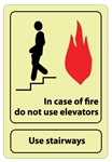 Glow in the Dark, In Case Of Fire, Do Not Use Elevators, Use Stairways Sign - 10 X 7- Pressure Sensitive Vinyl or Rigid Plastic