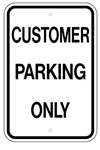 CUSTOMER PARKING ONLY Sign - 12 X 18 – Reflective .080 Aluminum, visible day or night. Top and Bottom mounting holes