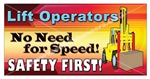 Lift Operators, No Need for Speed, Safety Banners and Posters, Choose from 6 sizes