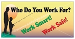 Work Smart, Work Safe, Safety Banners and Posters, Choose from 6 sizes
