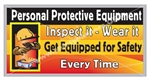 Personnel Protective Equipment, Get Equipped For Safety, Safety Banners and Posters, Choose from 6 sizes