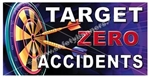 Target Zero Accidents Safety Banners and Posters, Choose from 6 sizes