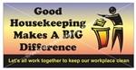 Good Housekeeping Makes A Big Difference, Safety Banners and Posters, Choose from 6 sizes