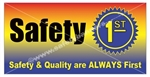 Safety & Quality Are Always First, , Banners and Posters, Choose from 6 sizes