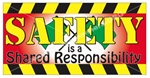 Safety Is A Shared Responsibility Safety Banners and Posters, Choose from 6 sizes