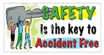 Safety is the Key to Accident Free, Safety Banners and Posters, Choose from 6 sizes