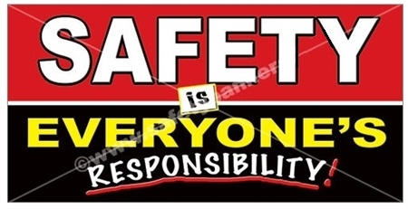 Safety is Everyone's Responsibility, Banners and Posters, Choose from 6 sizes