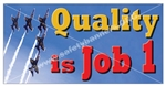 Quality Is Job 1, Safety Banners and Posters, Choose from 6 sizes