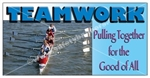 Teamwork Pulling Together, Safety Banners and Posters, Choose from 6 sizes