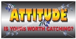 Attitude Is Yours Worth Catching, Motivational Banners and Posters, Choose from 6 sizes