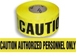 Caution Authorized Personnel Only Barricade Tape - 3 in. X 1000 ft. Rolls - Durable 3 mil Polyethylene
