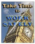 Vertical Take Time To Work Safely, Safety Banners and Posters, Choose from 4 sizes plus 6 different size posters
