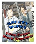 Vertical, Safety Works When People Work Together, Banners and Posters, Choose from 4 sizes plus 6 different size posters