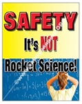 Vertical, Safety It's Not Rocket Science, Banners and Posters, Choose from 4 sizes plus 6 different size posters