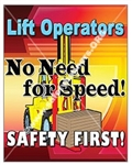 Vertical, Lift Operators, No Need For Speed, Safety First, Safety Banners and Posters, Choose from 4 sizes plus 6 different size posters