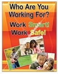 Vertical, Who Are You Working For, Work Smart, Work Safe, Safety Banners and Posters, Choose from 4 sizes plus 6 different size posters