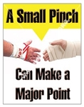 Vertical, A Small Pinch, Can Make A Major Point, Accident Prevention Safety Banners and Posters, Choose from 4 sizes plus 6 different size posters