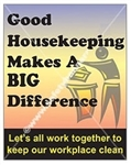 Vertical, Good Housekeeping Safety Banners and Posters, Choose from 4 sizes plus 6 different size posters