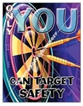 Vertical, Only You Can Target Safety, Banners and Posters, Choose from 4 sizes plus 6 different size posters